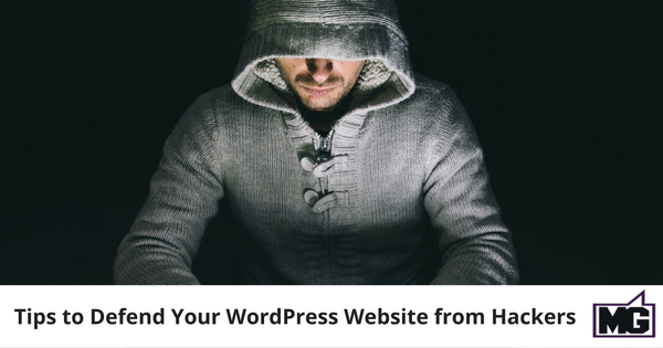 Tips to Defend Your WordPress Website from Hackers