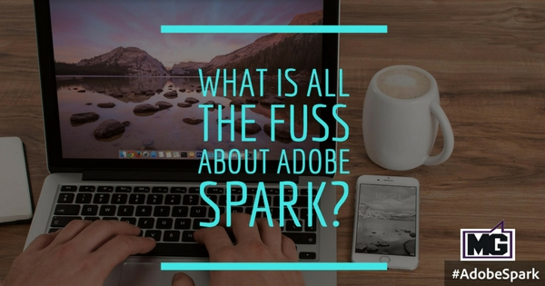 What is all the fuss about Adobe Spark_ - 315