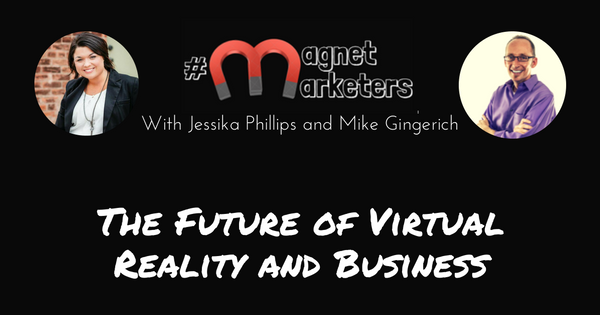The Future of Virtual Reality and Business