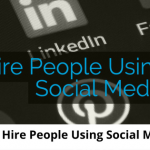 How to Hire People Using Social Media - 315