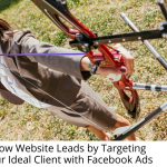 Grow Website Leads by Targeting Your Ideal Client with Facebook Ads