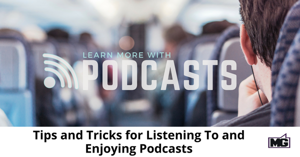 Tips and Tricks for Listening To and Enjoying Podcasts-315
