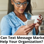 How-Can-Text-Message-Marketing-Help-Your-Organization-315