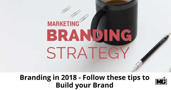Branding-in-2018---Follow-these-tips-to-Build-your-Brand-315