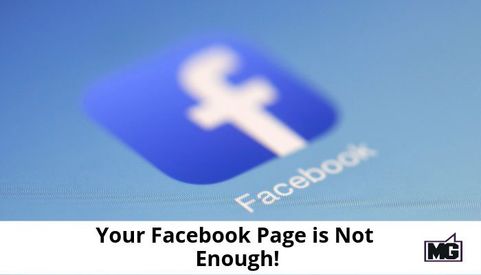 Your-Facebook-Page-is-Not-Enough-700