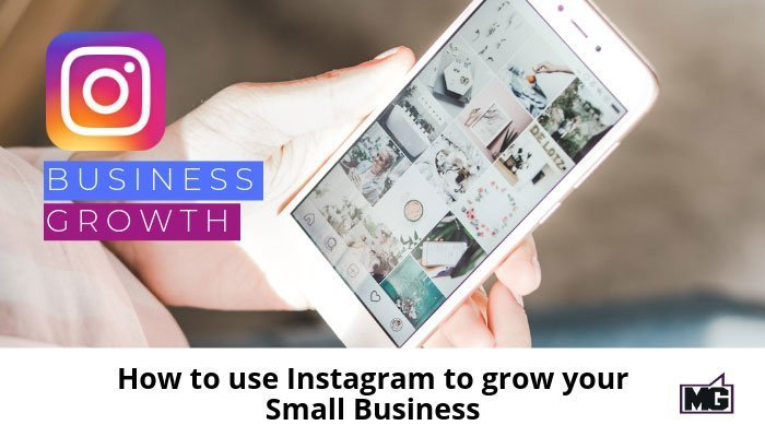 How to Use Instagram to Grow Your Small Business - Mike