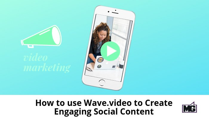 How-to-use-Wave.video-to-Create-Engaging-Social-Content-700