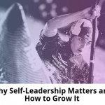 Why-Self-Leadership-Matters-and-How-to-Grow-It-700