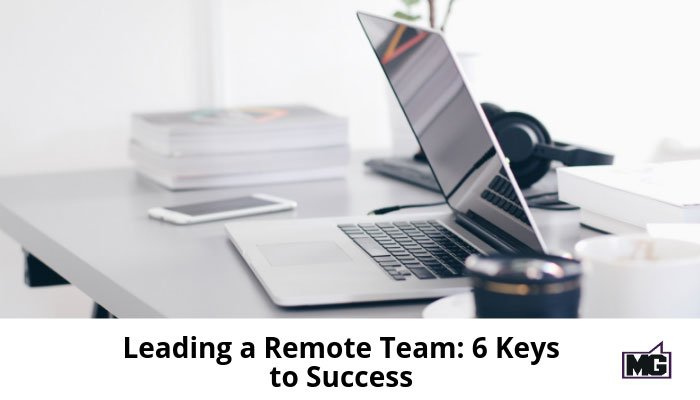 Leading-a-Remote-Team_-6-Keys-to-Success-700