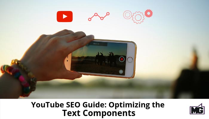 YouTube SEO Guide: Optimizing the Text Components