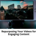 Repurposing-your-videos-for-engaging-content-700