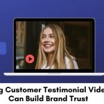 Using-Customer-Testimonial-Videos-Can-Build-Brand-Trust-700