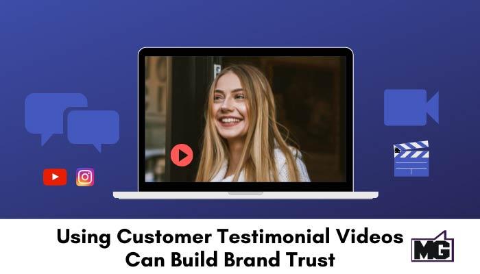Using-Customer-Testimonial-Videos-Can-Build-Brand-Trust-700