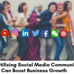 How-Utilizing-Social-Media-Communities-Can-Boost-Business-Growth