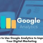 How-to-Use-Google-Analytics-to-Improve-Your-Digital-Marketing-700