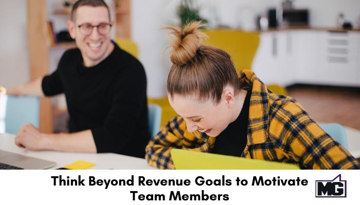 Think-Beyond-Revenue-Goals-to-Motivate-Team-Members-700