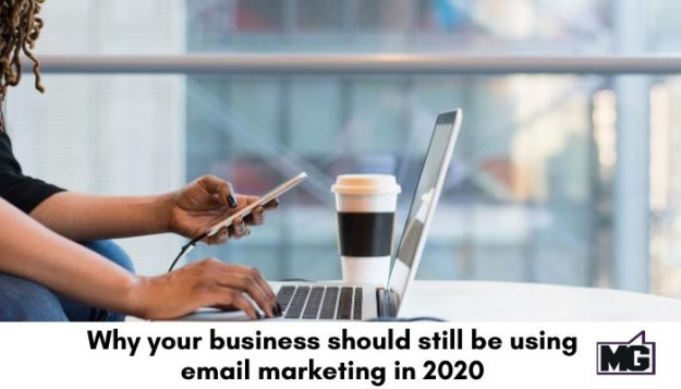 Why-your-business-should-still-be-using-email-marketing-in-2020-700