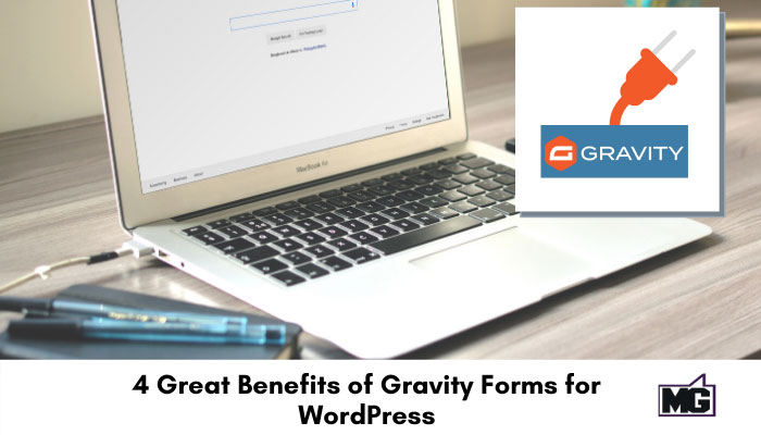 4 great benefits of gravity forms for wordpress