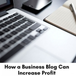 How a Business Blog Can Increase Profit