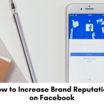 How-to-Increase-Brand-Reputation-on-Facebook