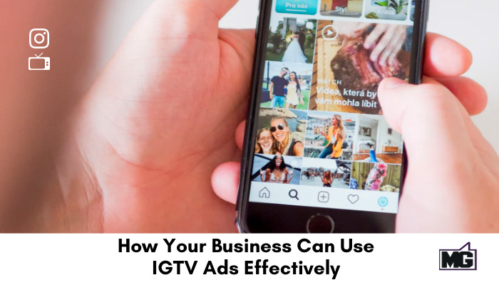 How-Your-Business-Can-Use-IGTV-Ads-Effectively.