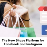 The-New-Shops-Platform-for-Facebook-and-Instagram.