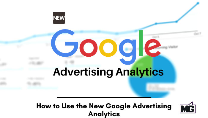 How-to-Use-the-New-Google-Advertising-Analytics
