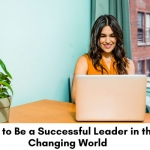 How-to-Be-a-Successful-Leader-in-the-Changing-World. Woman leader at her desk using a laptop.