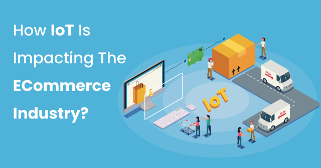 How IoT is impacting eCommerce