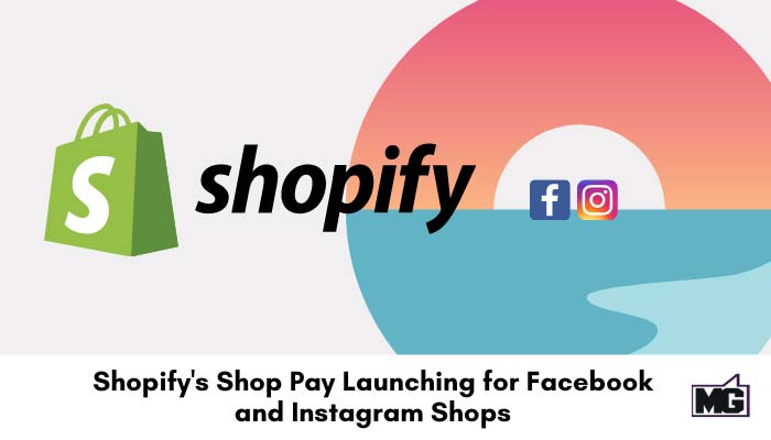 Shopify Shop Pay launching for Facebook and Instagram.