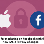 Tips-for-marketing-on-Facebook-with-the-New-iOS14-Privacy-Changes.